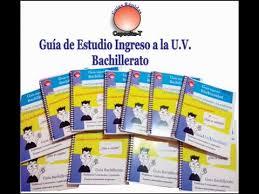 guia de la universidad veracruzana 2017 guía ingreso uv guía ingreso al bachillerato guía examen único