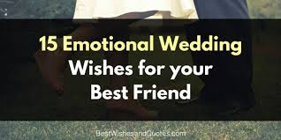 wedding wishes not attending choose one of these special wedding wishes for your best friend