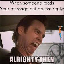 Your Funny Meme - when someone sees your message and doesn t reply meme funny