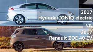 renault zoe electric 2017 hyundai ioniq electric vs 2017 renault zoe 40 ev comparison