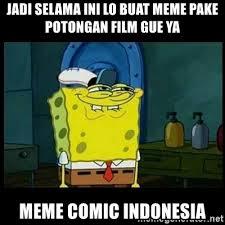Buat Meme Comic - jadi selama ini lo buat meme pake potongan film gue ya meme comic