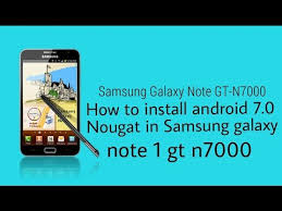 Install Android Nougat On Galaxy Note 8 0 Samsung Galaxy Note Gt N7000 Install Nougat And Update It To