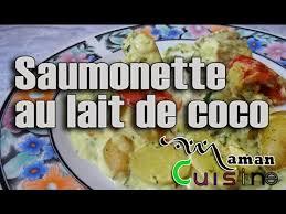 comment cuisiner la saumonette recette de saumonette au lait de coco maman cuisine