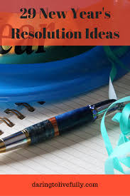 29 new year u0027s resolution ideas make this your best year ever