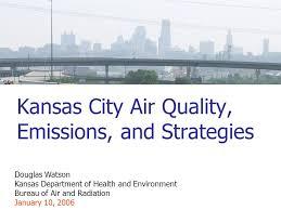 air bureau kansas city air quality emissions and strategies douglas watson