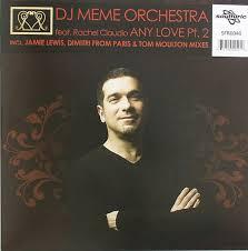 Dimitri Meme - dj meme orchestra featuring rachel claudio any love pt 2