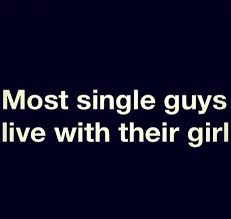 Single Guys Meme - most single guys live with their girl words pinterest single guys