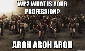 Sparta Meme Generator - wp2 what is your profession aroh aroh aroh marching spartans