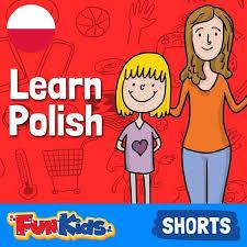 learn polish with fun kids fun kids the uk u0027s children u0027s radio