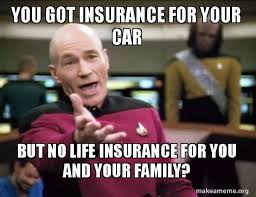 Insurance Meme - 25 insurance memes that we can absolutely relate to love brainy quote