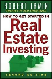 how to get started in real estate investing robert irwin