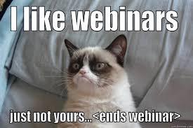 Webinar Meme - how to do 10x better marketing webinars marketing and