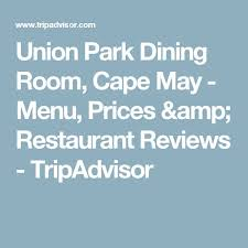 Union Park Dining Room 36 Best Wildwood Images On Pinterest Capes Menu And New Jersey