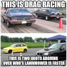 Racing Memes - drag racing imgflip