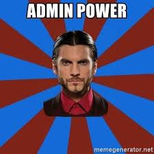 Admin Meme - admin power goddamn admin meme generator
