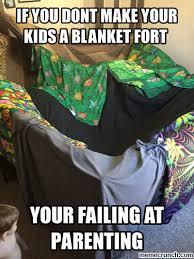 Blanket Fort Meme - fort