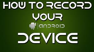 record screen android tutorial how to record your android device s screen no root