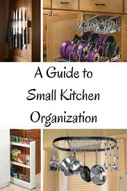 small space organization a guide to small kitchen organization cook craft love