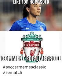 Hope Solo Memes - like for hope solo you llneverwalkalone liverpool football club