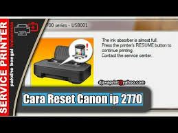 cara reset printer canon ip 2770 eror 5100 cara reset printer canon ip 2770 waste ink tank absorber full atau
