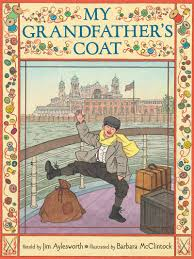 grandfather s my grandfather s coat by jim aylesworth scholastic