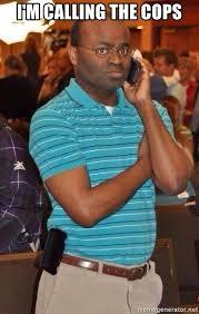 Phone Meme Generator - i m calling the cops black man on phone meme generator