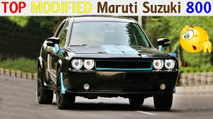 modified cars top maruti suzuki 800 modified you have ever seen maruti suzuki