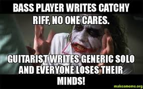 Clarinet Player Meme - bass player writes catchy riff no one cares guitarist writes