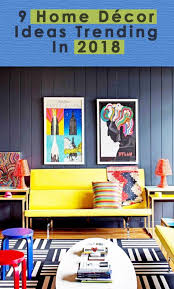 9 design home decor 9 home décor ideas trending in 2018 homebliss