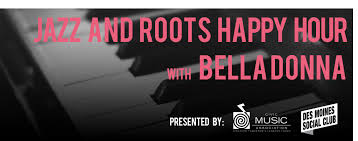 jazz u0026 roots happy hour with bella donna des moines social club