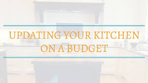 Updating Kitchen by Tips For Updating Your Kitchen On A Budget