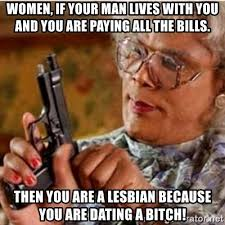 Paying Bills Meme - women if your man lives with you and you are paying all the bills