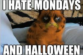 I Hate Mondays Meme - i hate mondays and halloween grumpy cat meme