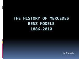 history of the mercedes the history of mercedes models