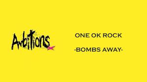bombs away one ok rock lyrics video youtube
