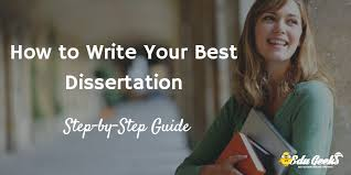 How to Write Your Best Dissertation  Step by Step Guide