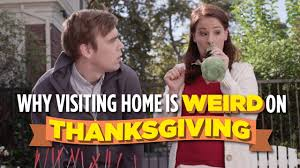 what movies come out on thanksgiving visiting home is weird on thanksgiving youtube