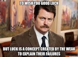 Good Luck Memes - d wish you good luck