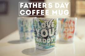 fathers day mug s day coffee mug last minute kid craft