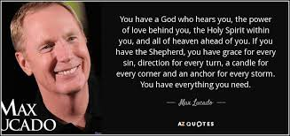 max lucado quote you a god who hears you the power of