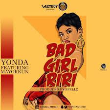 Bad Girls Lyrics Bad Riri Lyrics By Yonda Ft Mayorkun Archives Fairnaija