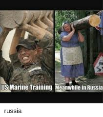 Funny Marine Memes - us marine training meanwhile in russia russia funny meme on me me