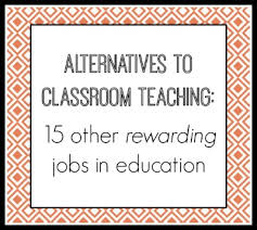 alternative jobs for journalists considering other careers alternatives to classroom teaching 15 other rewarding jobs in