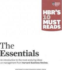 10 Must Essentials For A by Hbr S 10 Must Reads The Essentials Harvard Business Review