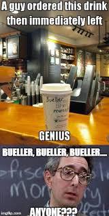 Ferris Bueller Meme - bueller imgflip