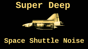 super deep space shuttle noise 12 hours youtube