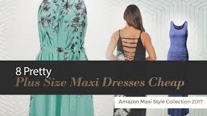 8 pretty plus size maxi dresses cheap amazon maxi style collection