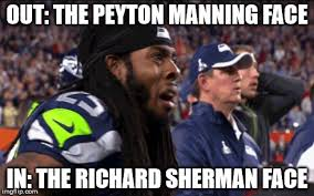 Peyton Manning Face Meme - richard sherman super bowl xlix imgflip