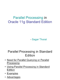 parallel processing in oracle 11g standard edition