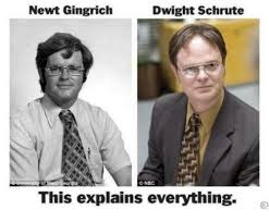 Dwight Schrute Meme - newt gingrich dwight schrute nbc eoraia this explains everything
